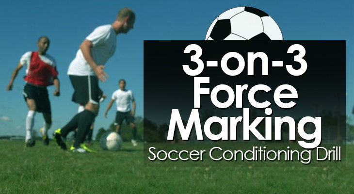 3-on-3 Force Marking - Soccer Conditioning Drill