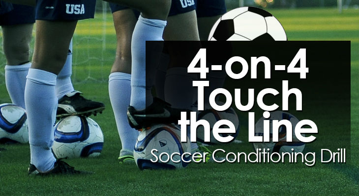 4-on-4 Touch the Line - Soccer Conditioning Drill