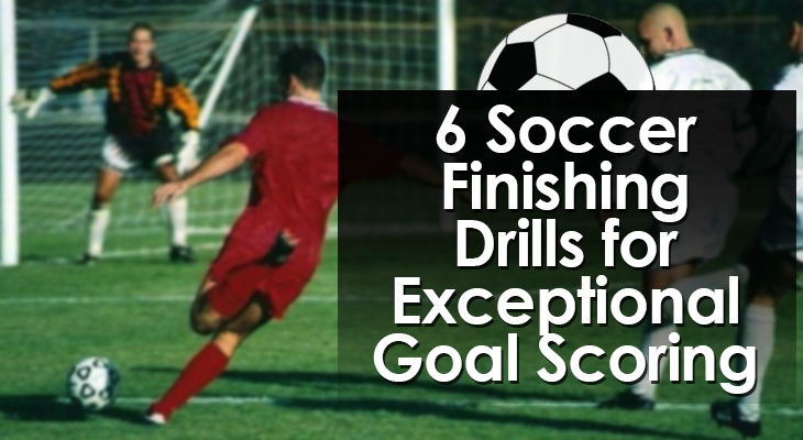 Soccer Finishing Drills for Exceptional Goal Scoring