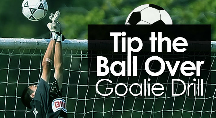 Tip the Ball Over Goalie Drill feature image