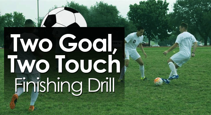 Two Goal Two Touch Finishing Drill feature image