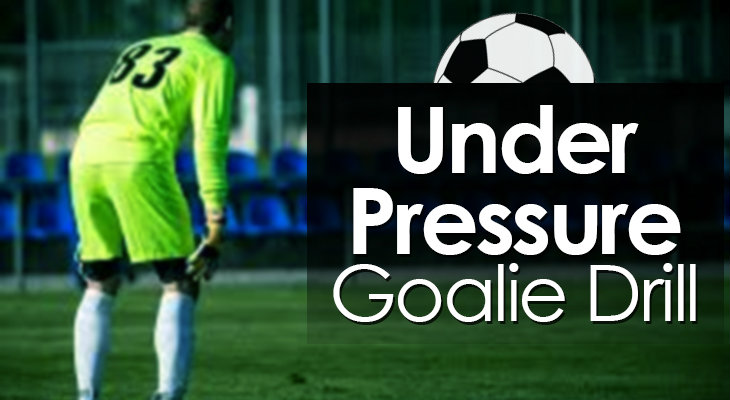Under Pressure Goalie Drill feature image