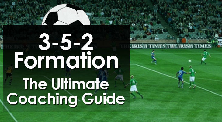 3-5-2 Formation – The Ultimate Coaching Guide