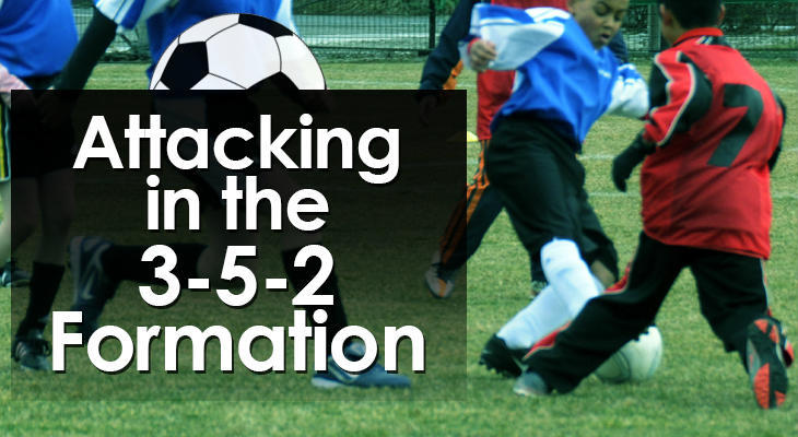 Attacking in the 3-5-2 Formation