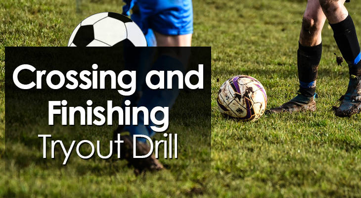 Crossing and Finishing Tryout Drill feature image