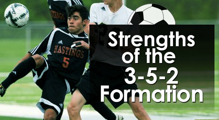Strengths of the 3-5-2 Formation