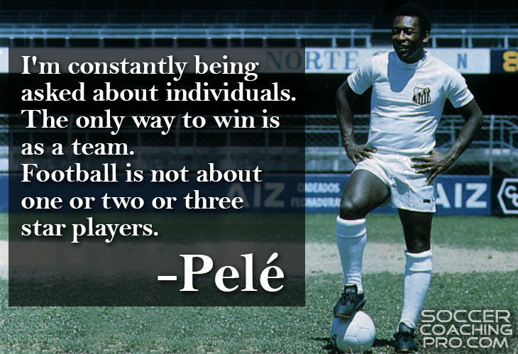 Pele inspirational team soccer quotes