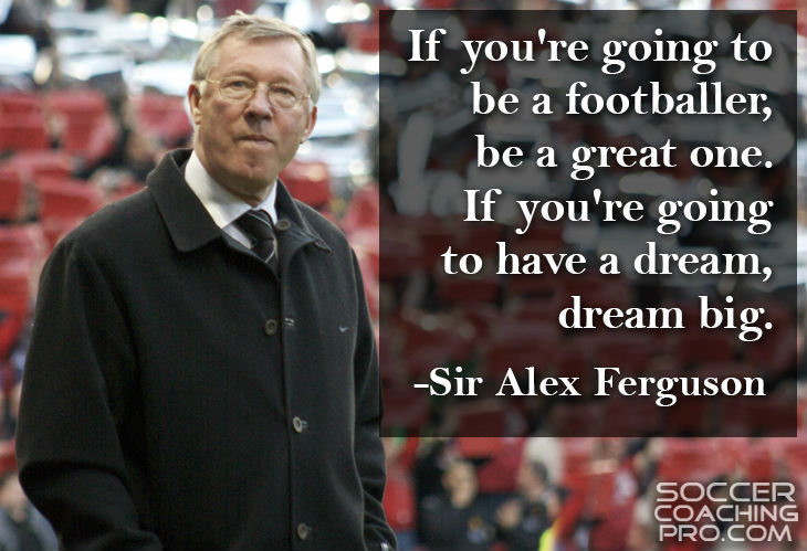 Sir Alex Ferguson inspirational soccer quotes
