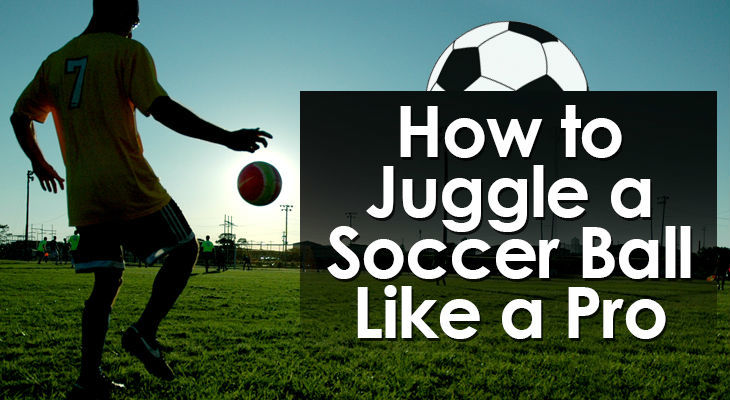 how-to-juggle-a-soccer-ball