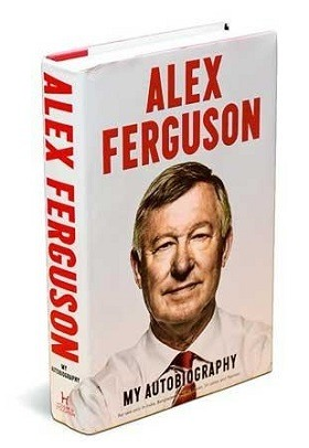 Sir Alex Ferguson - My autobiography