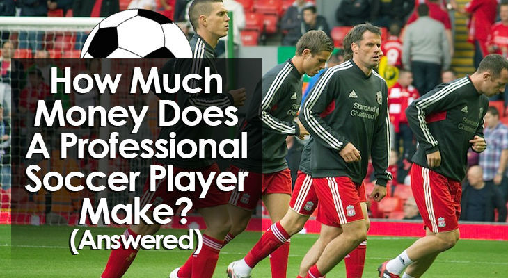 how-much-money-does-a-soccer-player-make
