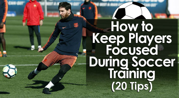 How to Keep Players Focused During Soccer Training