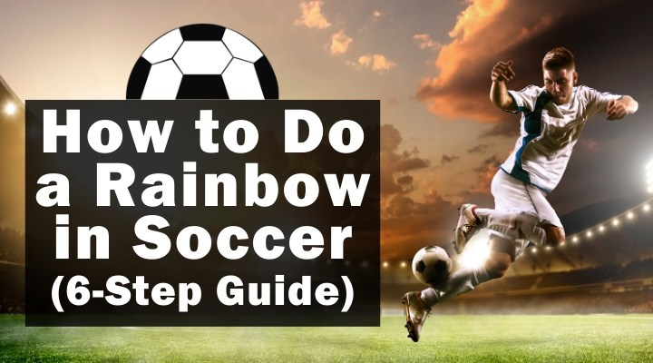 how-to-do-a-rainbow-in-soccer