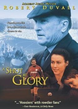 A Shot at Glory (2000) Film Poster