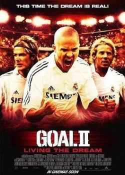 Goal II - Living the Dream (2007) Film Poster