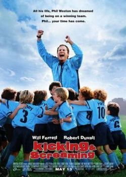 Kicking & Screaming (2005) Film Poster