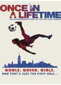 Once in a Lifetime - The Extraordinary Story of the New York Cosmos (2006) Film Poster