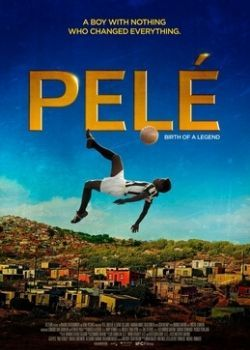 Pele - Birth of a Legend (2016) Film Poster