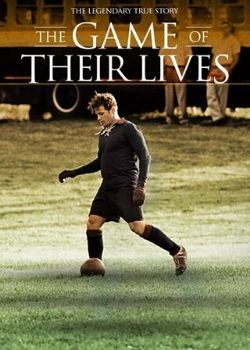 The Game of Their Lives (2005) Film Poster