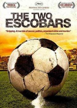 The Two Escobars (2010) Film Poster