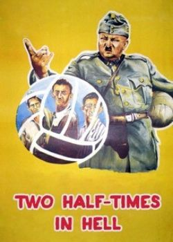 Two Half-Times in Hell (1961) Film Poster