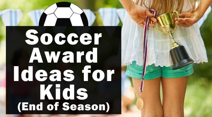 Soccer Award Ideas for Kids (End of Season)