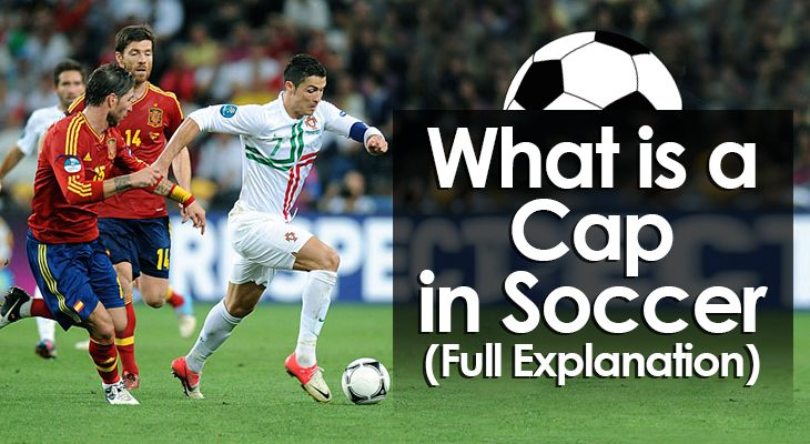 what-is-a-cap-in-soccer